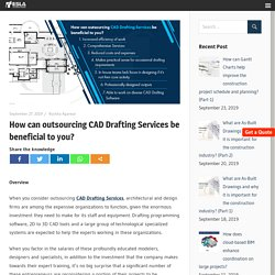 CAD Drafting Services if outsourced can be beneficial to you