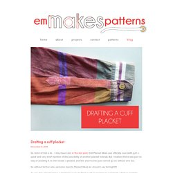 Drafting a cuff placket — em makes patterns
