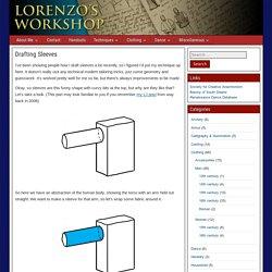 Drafting Sleeves – Lorenzo's Workshop
