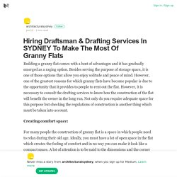 Hiring Draftsman & Drafting Services In SYDNEY To Make The Most Of Granny Flats