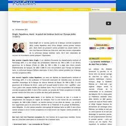 Draghi, Papadimos, Monti : le putsch de Goldman Sachs sur l'Europe (édito 11/2011)