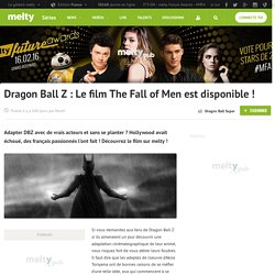 Dragon Ball Z : Le film The Fall of Men est disponible !