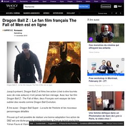 Dragon Ball Z : Le fan film français The Fall of Men est en ligne