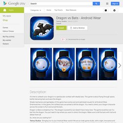 Dragon vs Bats - Android Wear
