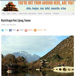 Black Dragon Pool in Lijiang, Yunnan Province
