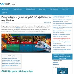 Dragon tiger - game rồng hổ thú vị dành cho mọi lứa tuổi
