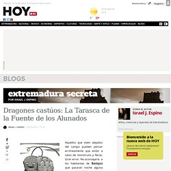 Dragones castúos: La Tarasca de la Fuente de los Alunados