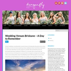 Wedding Venues Brisbane - A Day to Remember - Dragonfly Contemporary Designs