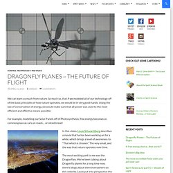 Dragonfly Planes ~ The Future of Flight