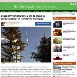 Dragonfly wind turbine aims to blend in, produce power in low wind conditions