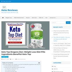 Keto Top Dragons Den: Weight Loss Diet Pills Ingredients Benefits!