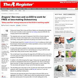 Dragons' Den man and co-CEO to work for FREE at loss-making Outsourcery