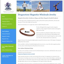 Dragonstone Magnetics -- Wholesale Magnetic Jewelry