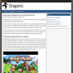 Some extra Dragonvale tips and tricks for you - Dragoniz