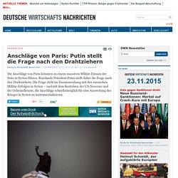 Anschläge von Paris: Putin sucht Drahtzieher– DEUTSCHE WIRTSCHAFTS NACHRICHTEN