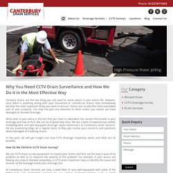 Why You Need CCTV Drain Surveillance and How We Do It in the Most Effective Way