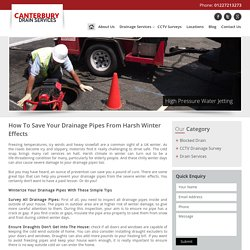 How To Save Your Drainage Pipes From Harsh Winter Effects - Canterbury Drainage Services