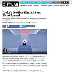 Drake's 'Hotline Bling' Is a Song About Suburban Sprawl