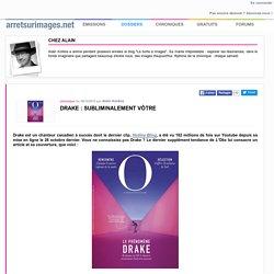Drake : subliminalement vôtre