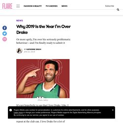 Drake Teenage Girls: Why 2019 Is the Year I'm Finally Over Him - FLARE