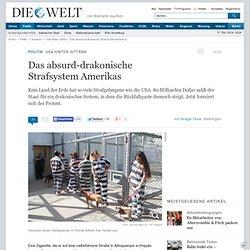 USA hinter Gittern : Das absurd-drakonische Strafsystem Amerikas - Nachrichten Politik - Ausland
