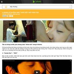 """K-Drama và những màn """"khóa môi"""" đầy sáng tạo - Vivo.vn"""