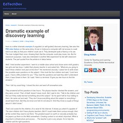 Dramatic example of discovery learning