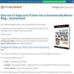 Give me 31 Days and I'll Give You a Dramatically Better Blog... Guaranteed