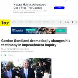 11/5: Sondland dramatically changes his testimony in impeachment inquiry