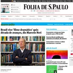 Brasil vive 'filme dramático' após década de avanços, diz Marcelo Neri - 29/08/2015 - Mercado