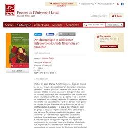 Art dramatique et déficience intellectuelle. Guide théorique et pratique
