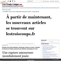 Blog LesTroisCoups - Entretien avec PascalRambert