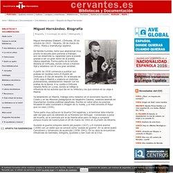 Biografía español. Miguel Hernández, poeta y dramaturgo español. Biblioteca español. Instituto Cervantes