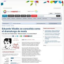 Eduardo Viladés se consolida como el dramaturgo de moda