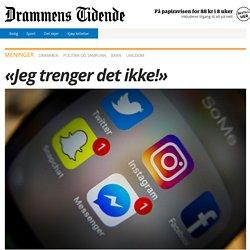 Drammens Tidende - «Jeg trenger det ikke!»