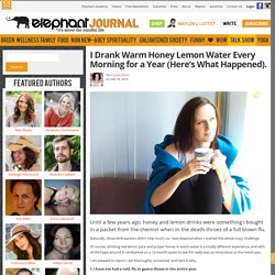 I Drank Warm Honey Lemon Water Every Morning for a Year (Here's What Happened).