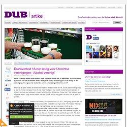 Drankverbod 18-min lastig voor Utrechtse verenigingen: 'Alcohol verenigt'