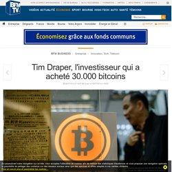 Tim Draper, l'investisseur qui a acheté 30.000 bitcoins