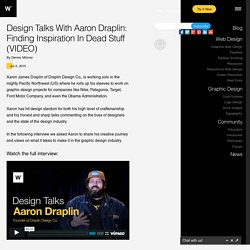 Design Talks #1 : Aaron Draplin on How To Defy The Odds And Build A Good Life In Graphic Design