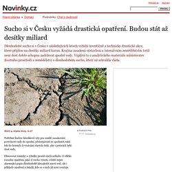 Sucho si v Česku vyžádá drastická opatření. Budou stát až desítky miliard– Novinky.cz