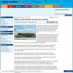 CEMAC: chute drastique des réserves de change