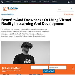 Benefits And Drawbacks Of Using Virtual Reality In Learning And Development - eLearning Industry
