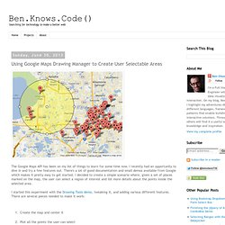 Ben.Knows.Code(): Using Google Maps Drawing Manager to Create User Selectable Areas
