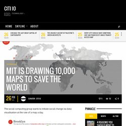 MIT Is Drawing 10,000 Maps To Save The World