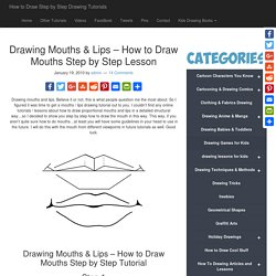Drawing Mouths & Lips - How to Draw Mouths Step by Step Lesson - How to Draw Step by Step Drawing Tutorials