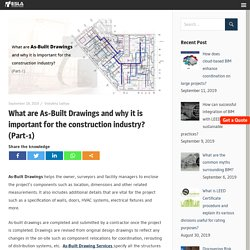 What is As-Built Drawings and state its benefit to the construction industry?