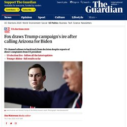 Fox draws Trump campaign's ire after calling Arizona for Biden