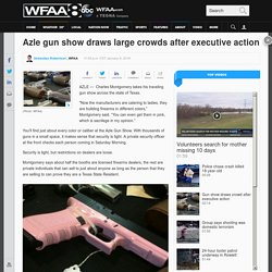 Azle gun show draws large crowds after executive action