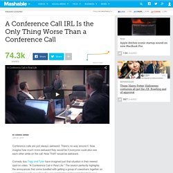 The Dreaded Nightmare of a Conference Call In Real Life