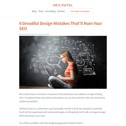 6 Dreadful Design Mistakes That'll Ruin Your SEO